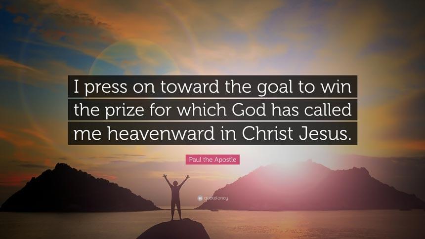 I press on toward the goal